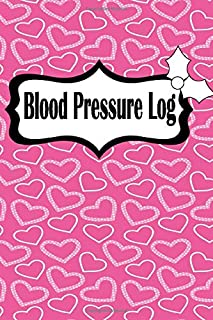 Blood Pressure Log: Health Planner, Blood Pressure Tracker, Blood Pressure Journal, Blood Pressure Form Template, Blood Pressure Sheet, Blood Pressure ... Book, Record & Monitor Blood Pressure at Home