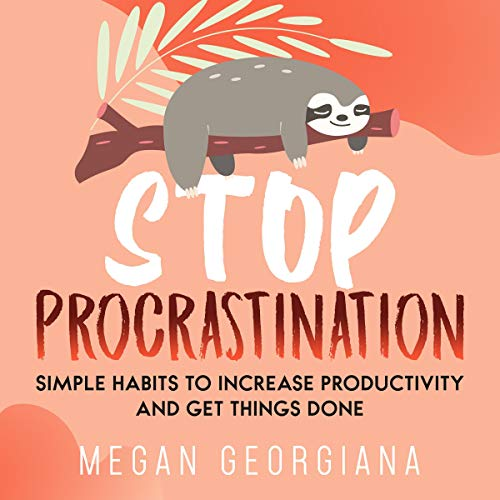 Stop Procrastination: Simple Habits to Increase Productivity and Get Things Done audiobook cover art