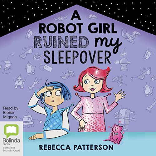 A Robot Girl Ruined My Sleepover audiobook cover art