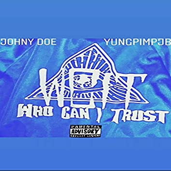 Who Can I Trust (Feat. YungPimpjb) (Single )