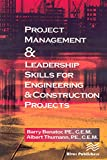 Project Management &Leadership Skills for Engineering & Construction Projects (English Edition)