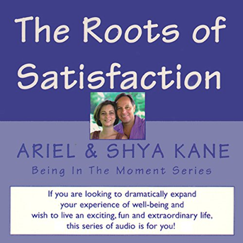 The Roots of Satisfaction     Being in the Moment              By:                                                                                                                                 Ariel and Shya Kane                               Narrated by:                                                                                                                                 Ariel and Shya Kane                      Length: 1 hr and 23 mins     Not rated yet     Overall 0.0