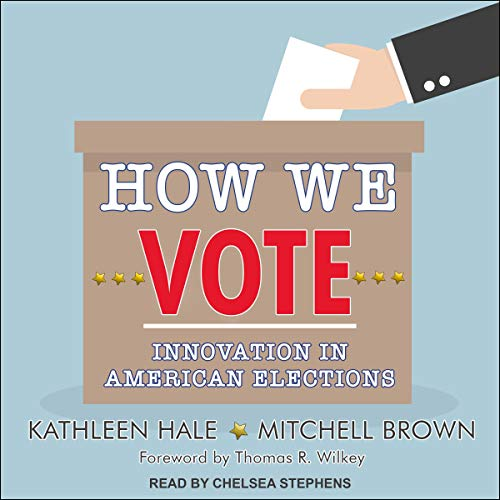 How We Vote Audiobook By Kathleen Hale,                                                                                        Mitchell Brown,                                                                                        Thomas R. Wilkey - foreword cover art