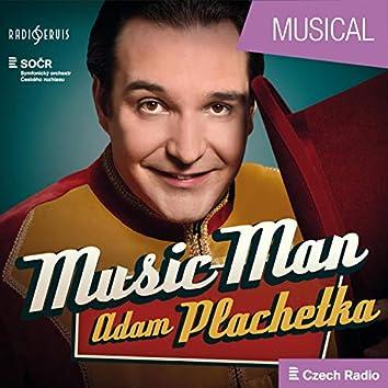 Music Man: Adam Plachetka