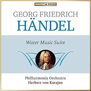 Masterpieces Presents George Frideric Handel: Water Music, Suite