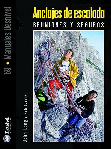 Anclajes de escalada. Reuniones y seguros (Manuales (desnivel))