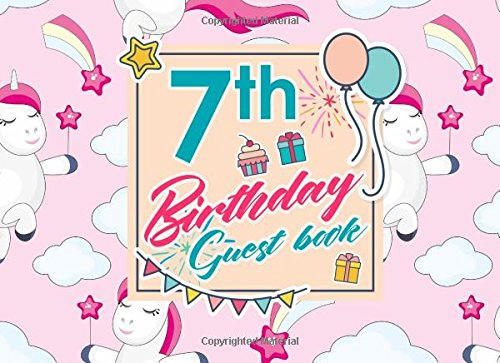 7th Birthday Guest Book: Blank Guest Book Birthday, Guest Sign In Book Blank, Guest Book For Birthday Party, Party Guest Book, Cute Unicorns Cover: Volume 65