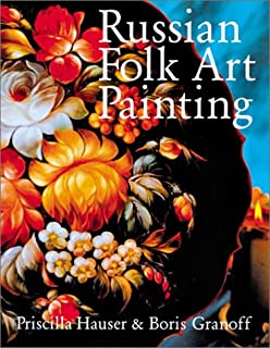 Russian Folk Art Painting: Techniques & Projects Made Easy