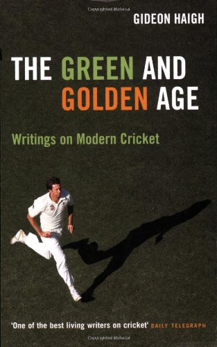 Image OfThe Green And Golden Age: Writings On Cricket