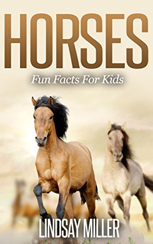 Horses: Fun Facts For Kids (English Edition)