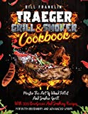 Traeger Grill & Smoker Cookbook: Master The Art Of Wood Pellet and Smoker Grill With 300 Barbecue...