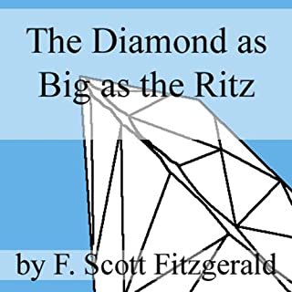 The Diamond as Big as the Ritz                   By:                                                                                                                                 F. Scott Fitzgerald                               Narrated by:                                                                                                                                 Jim Roberts                      Length: 1 hr and 42 mins     43 ratings     Overall 4.0