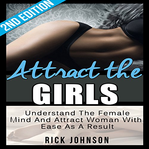 Attract the Girls, 2nd Edition - Charm, Tease and Please Women in a Blink of an Eye audiobook cover art