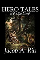 Hero Tales of the Far North (Large Print Edition) 1512193852 Book Cover