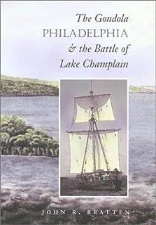 "The Gondola """"Philadelphia"""" and the Battle of Lake Champlain"