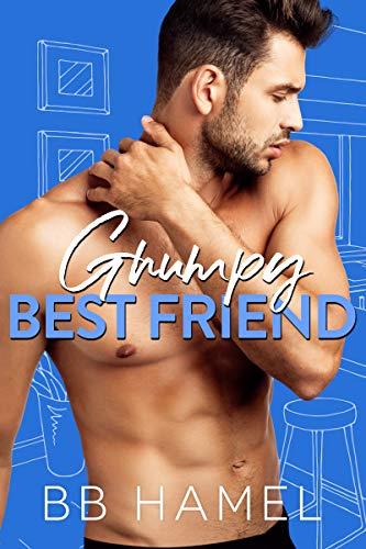 Grumpy Best Friend: A Second Chance Romance