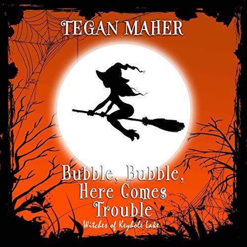 Bubble, Bubble, Here Comes Trouble audiobook cover art
