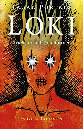 Pagan Portals - Loki: Trickster and Transformer