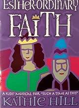 Esther-Ordinary Faith A Kid's Musical For