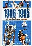 Né en 1976 - 1986-1995 - Mes premières émotions sportives