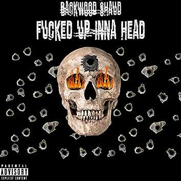 Fucked Up Inna Head (feat. Bossmanee Cainn)