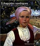 Echapées nordiques - Les maîtres scandinaves et finlandais en France 1870-1914