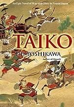 Taiko: An Epic Novel of War and Glory in Feudal Japan by Eiji Yoshikawa (2012-08-03)