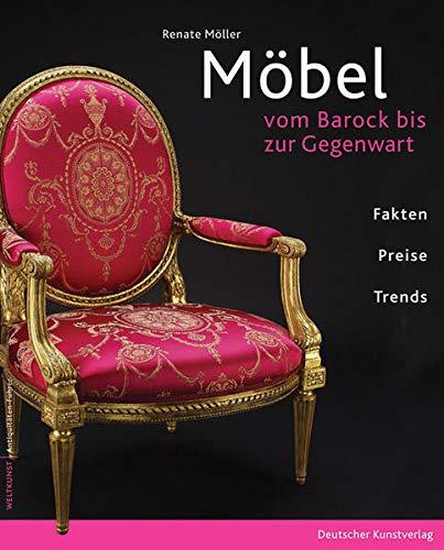 Möbel: Vom Barock bis zur Gegenwart. Fakten, Preise Trends (Antiquitäten-Führer)