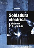 Soldadura Electrica - Y Sistemas TIG y Mag (Spanish Edition) by Jose Maria Rivas Arias(1999-07)