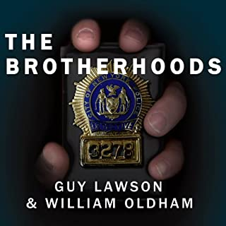The Brotherhoods     The True Story of Two Cops Who Murdered for the Mafia              By:                                                                                                                                 Guy Lawson,                                                                                        William Oldham                               Narrated by:                                                                                                                                 Dick Hill                      Length: 24 hrs and 32 mins     206 ratings     Overall 4.0