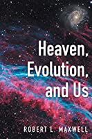 Heaven, Evolution, and Us
