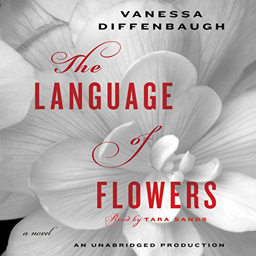 The Language of Flowers Audiobook By Vanessa Diffenbaugh cover art