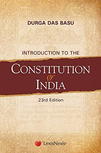 DD BASU Introduction to the Constitution of India 23rd Edition(Best Help Book For UPSC,PSC,LL.B,LL.M,BA,MA Pol Sci,UPSC Mains)