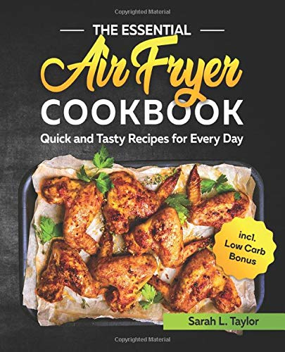 An image of the The Essential Air Fryer Cookbook: Quick and Tasty Recipes for Every Day incl. Low Carb Bonus (UK Version)