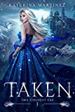 Taken: The Coldest Fae (Kindle Edition)