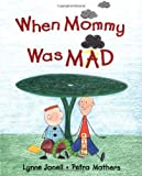 When Mommy Was Mad by Lynne Jonell (2002-05-27)