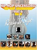Hip Hop Uncensored, Vol. 6: Ready to Sign