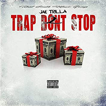 Trap Don't Stop  2