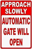 165グレートティンサインアルミニウムアプローチゆっくりと自動ゲートが開き、サインが開き、電子ゲートの怪我や損傷を防ぎます屋外および屋内サイン壁の装飾12x8インチ