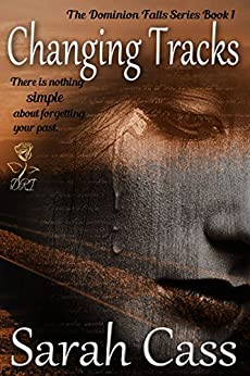 Changing Tracks (The Dominion Falls Series Book 1) by [Sarah Cass]