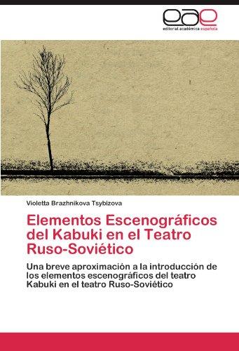 Elementos Escenográficos del Kabuki en el Teatro Ruso-Soviético: Una breve aproximación a la introducción de los elementos escenográficos del teatro Kabuki en el teatro Ruso-Soviético