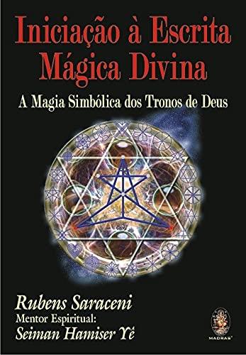 Iniciação à escrita mágica divina: Magia simbólica dos Tronos de Deus