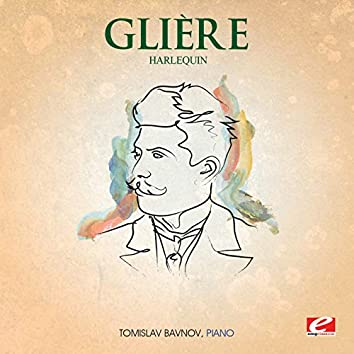 Glière: Harlequin (Digitally Remastered)