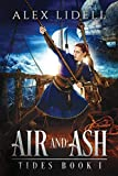 Air and Ash (TIDES, Band 1) - Alex Lidell
