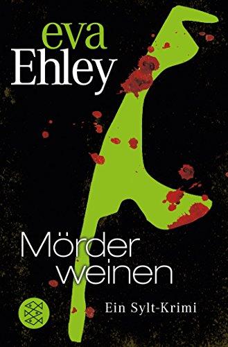 Mörder weinen: Ein Sylt-Krimi (Winterberg, Blanck und Kreuzer ermitteln, Band 4)