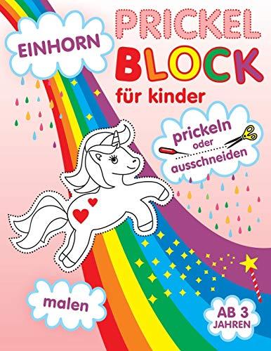 Einhorn Prickelblock für Kinder, Malen, Prickeln oder Ausschneiden: Ausmalen Prickelbilder Set Für Mädchen | Lerne Schneiden | Bastelbuch ab 3 Jahre