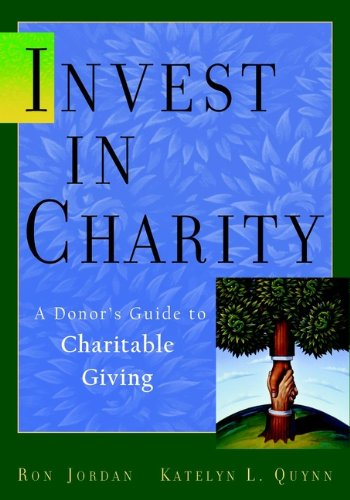 Invest in Charity: A Donors Guide to Charitable Giving ...