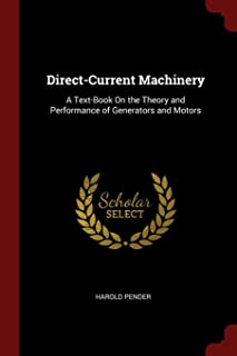 Direct-Current Machinery: A Text-Book on the Theory and Performance of Generators and Motors