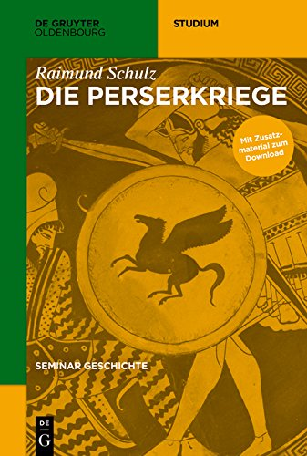 Die Perserkriege (De Gruyter Studium)