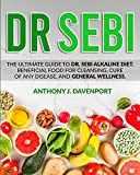 Dr.Sebi: The Ultimate Guide to Dr. Sebi Alkaline Diet.Beneficial Food...